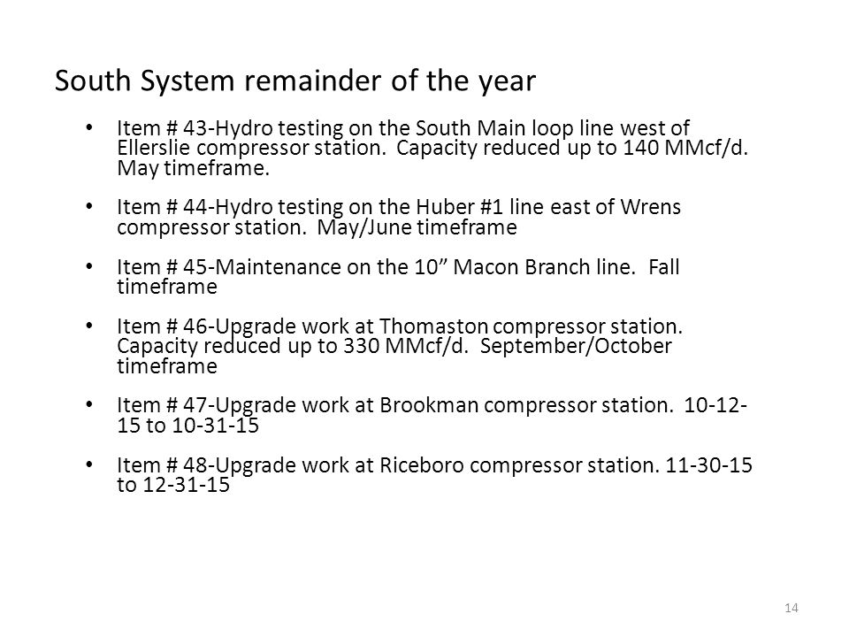 South System remainder of the year Item # 43-Hydro testing on the South Main loop line west of Ellerslie compressor station.