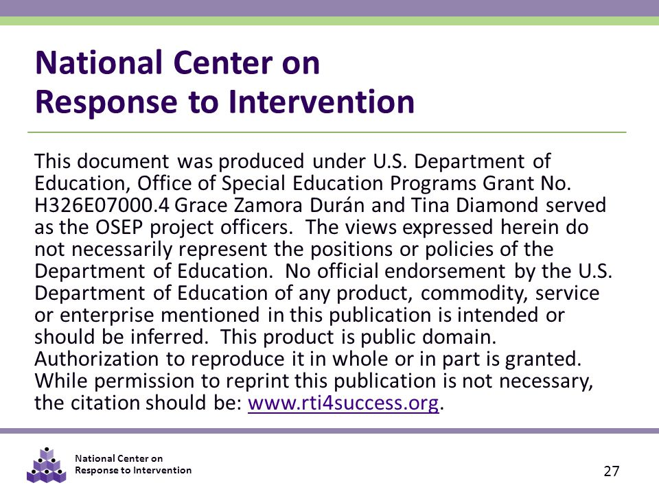National Center on Response to Intervention 27 This document was produced under U.S.