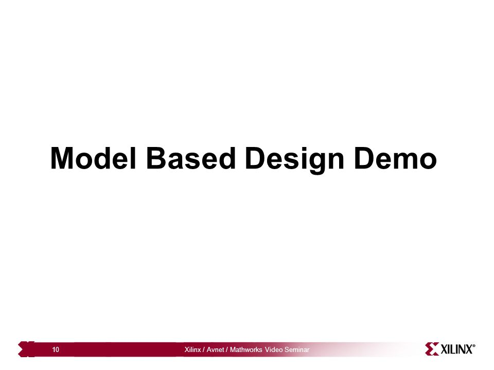 Xilinx / Avnet / Mathworks Video Seminar10 Model Based Design Demo