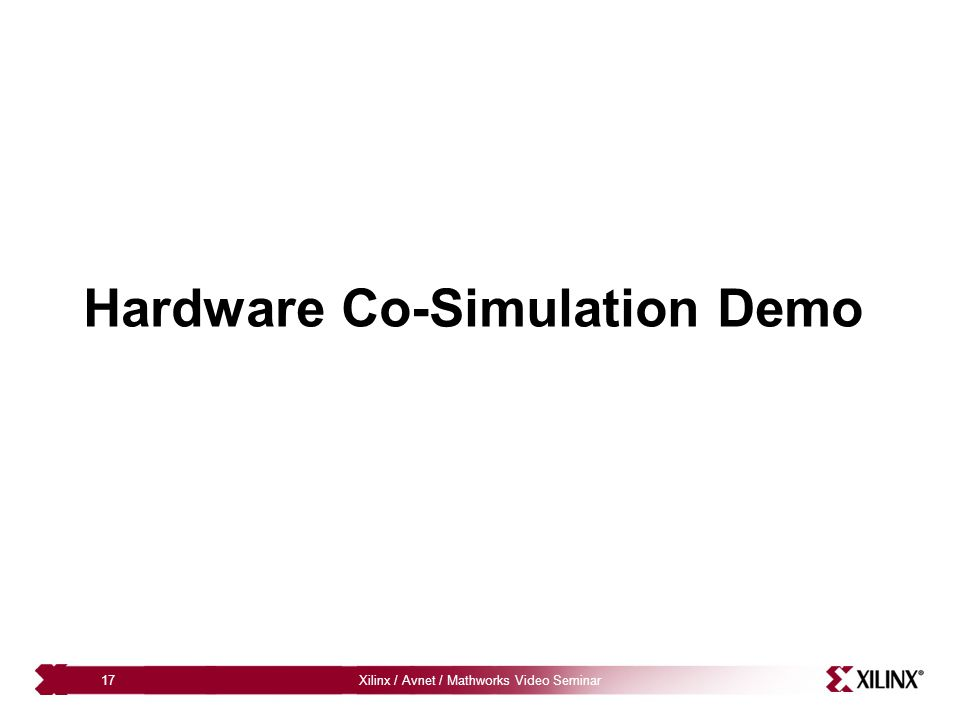 Xilinx / Avnet / Mathworks Video Seminar17 Hardware Co-Simulation Demo