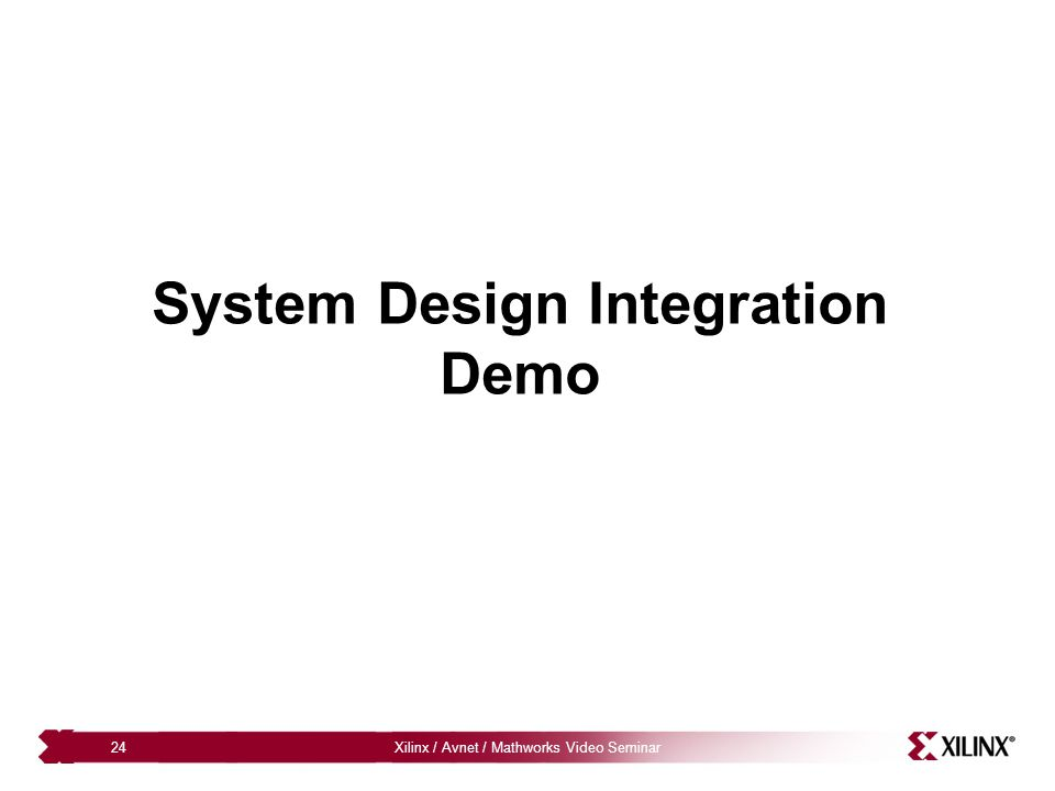 Xilinx / Avnet / Mathworks Video Seminar24 System Design Integration Demo