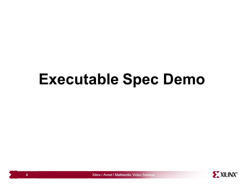 Xilinx / Avnet / Mathworks Video Seminar4 Executable Spec Demo