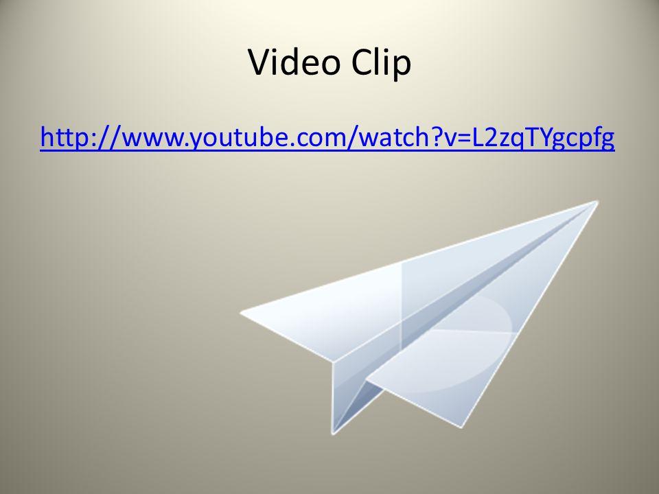 Video Clip http://www.youtube.com/watch?v=L2zqTYgcpfg
