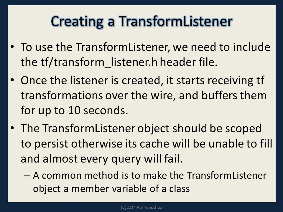 To use the TransformListener, we need to include the tf/transform_listener.h header file.