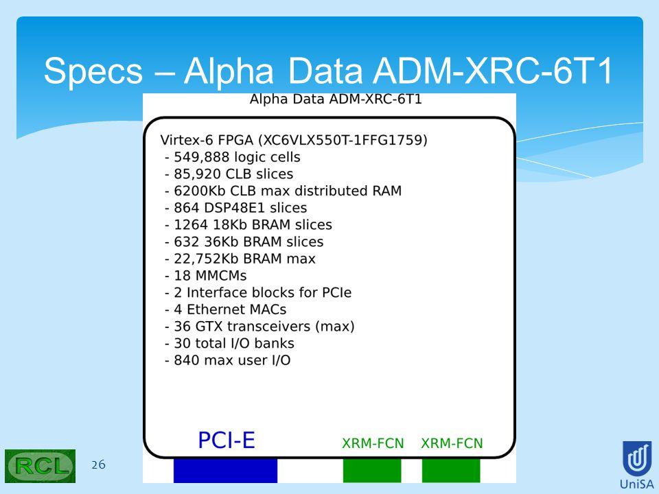 26 Specs – Alpha Data ADM-XRC-6T1