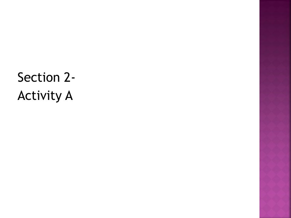 Section 2- Activity A