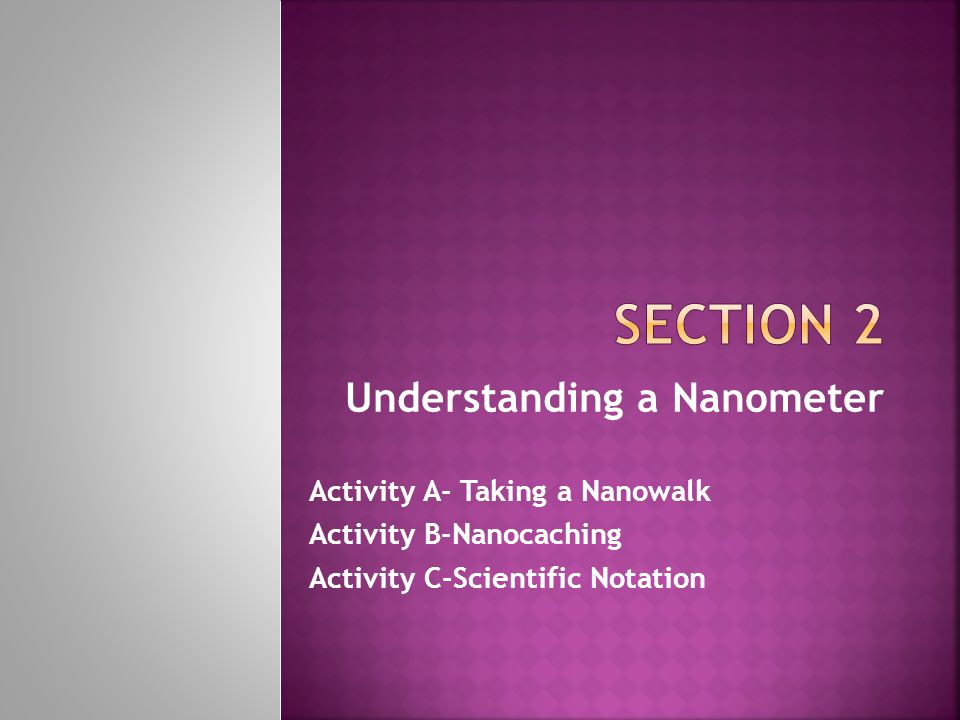 Understanding a Nanometer Activity A- Taking a Nanowalk Activity B-Nanocaching Activity C-Scientific Notation