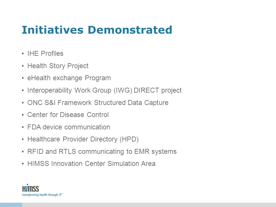 Initiatives Demonstrated IHE Profiles Health Story Project eHealth exchange Program Interoperability Work Group (IWG) DIRECT project ONC S&I Framework