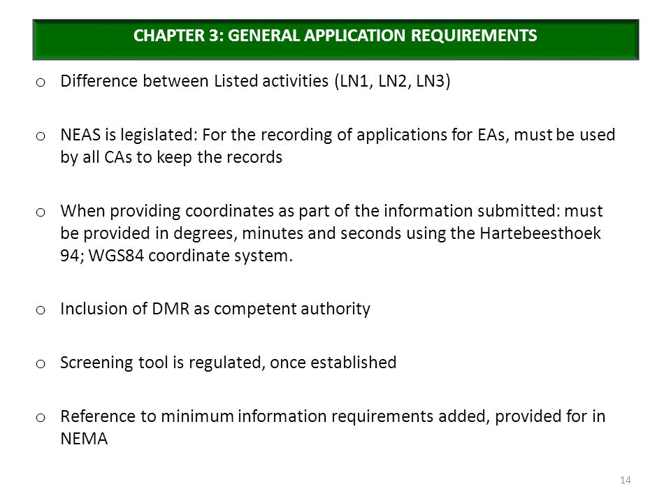 o Difference between Listed activities (LN1, LN2, LN3) o NEAS is legislated: For the recording of applications for EAs, must be used by all CAs to kee
