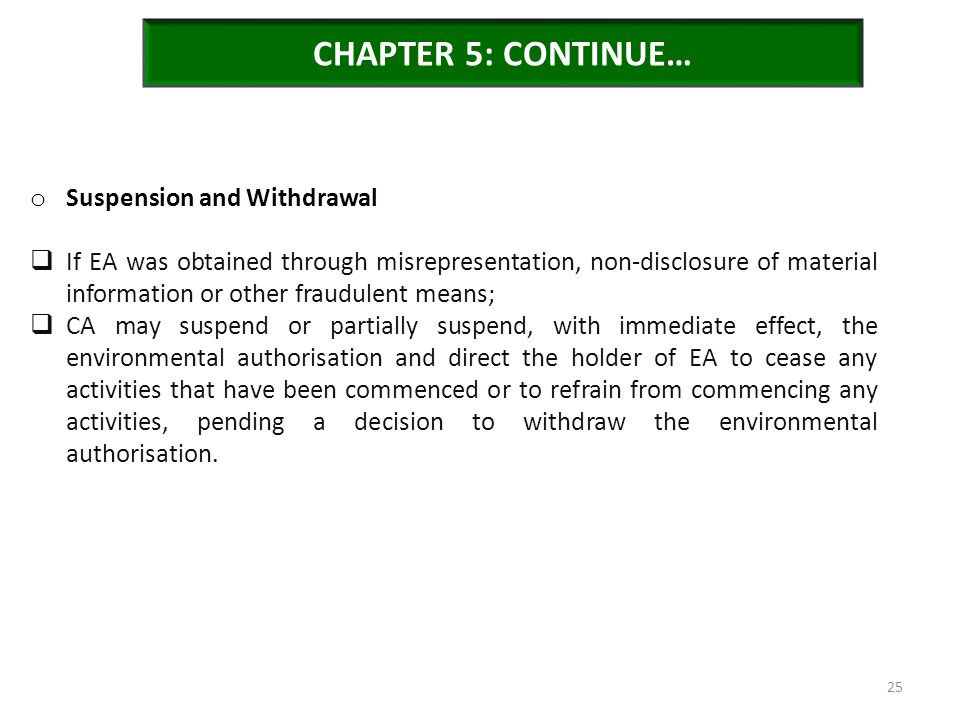 CHAPTER 5: CONTINUE… o Suspension and Withdrawal  If EA was obtained through misrepresentation, non-disclosure of material information or other fraud