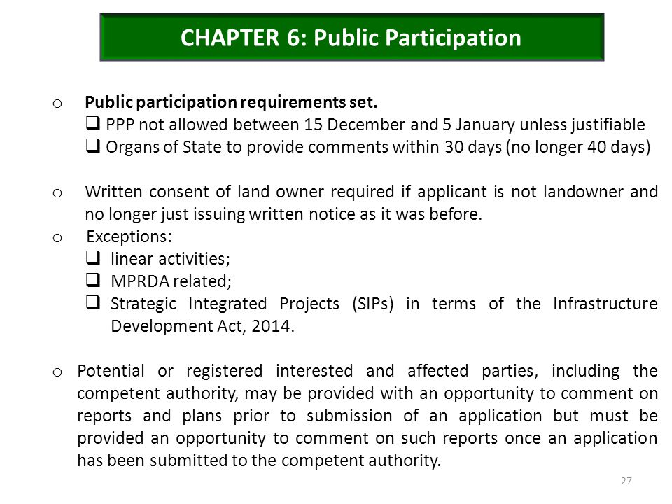 CHAPTER 6: Public Participation o Public participation requirements set.  PPP not allowed between 15 December and 5 January unless justifiable  Orga