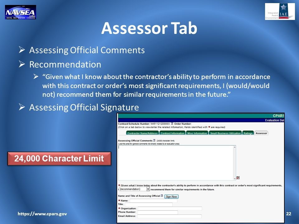 "Assessor Tab  Assessing Official Comments  Recommendation  ""Given what I know about the contractor's ability to perform in accordance with this con"