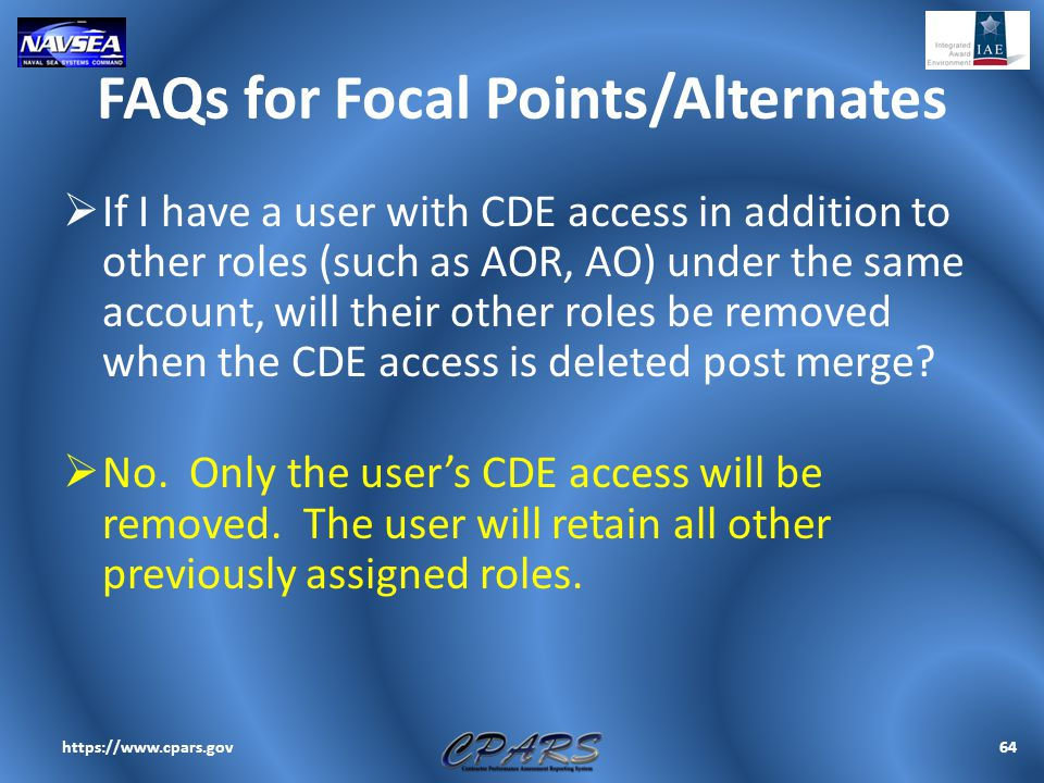 FAQs for Focal Points/Alternates  If I have a user with CDE access in addition to other roles (such as AOR, AO) under the same account, will their ot