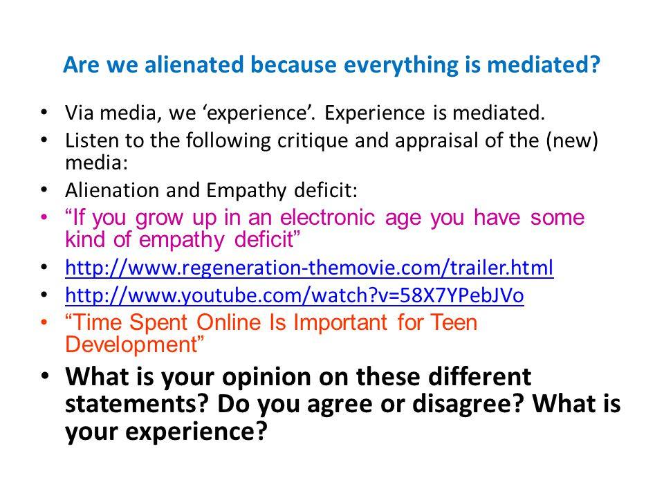 Are we alienated because everything is mediated? Via media, we 'experience'. Experience is mediated. Listen to the following critique and appraisal of
