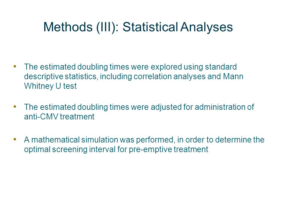Methods (III): Statistical Analyses The estimated doubling times were explored using standard descriptive statistics, including correlation analyses a