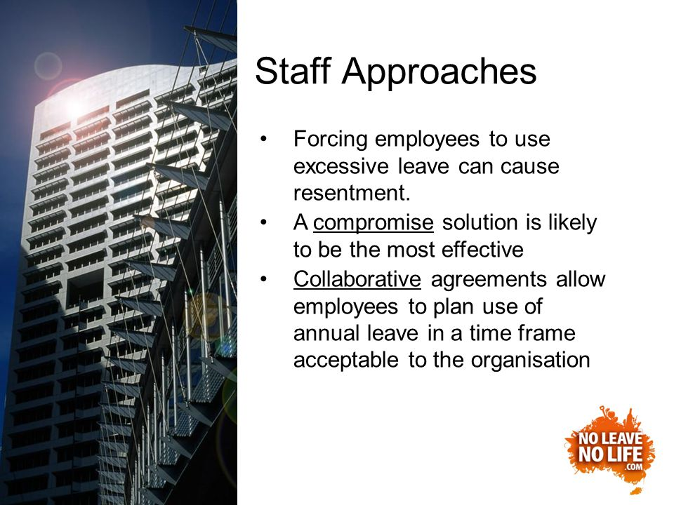 In Summary Recognise the benefits of regular leave taking Managers - lead by example Thorough planning ensures adequate coverage If you commit to rolling out this program, then you need to do it.
