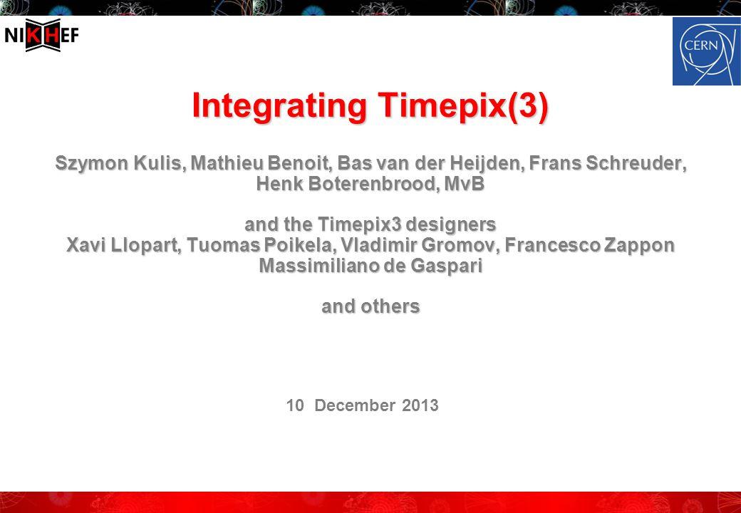 Timepix versus Timepix3 Timepix(3) integration, AIDA common DAQ, 10 Dec.