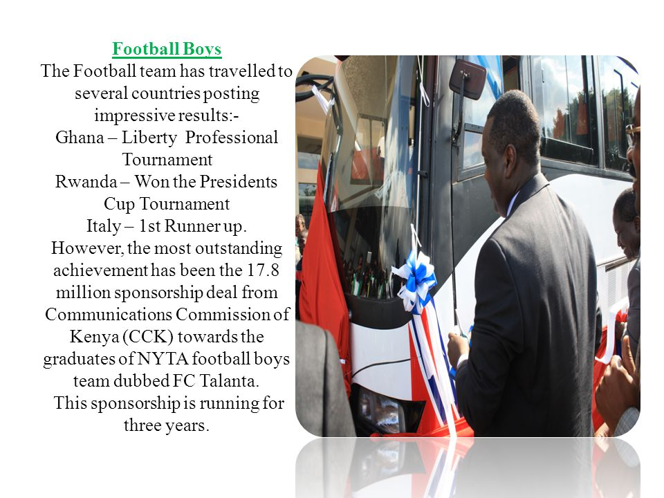 Football Boys The Football team has travelled to several countries posting impressive results:- Ghana – Liberty Professional Tournament Rwanda – Won the Presidents Cup Tournament Italy – 1st Runner up.