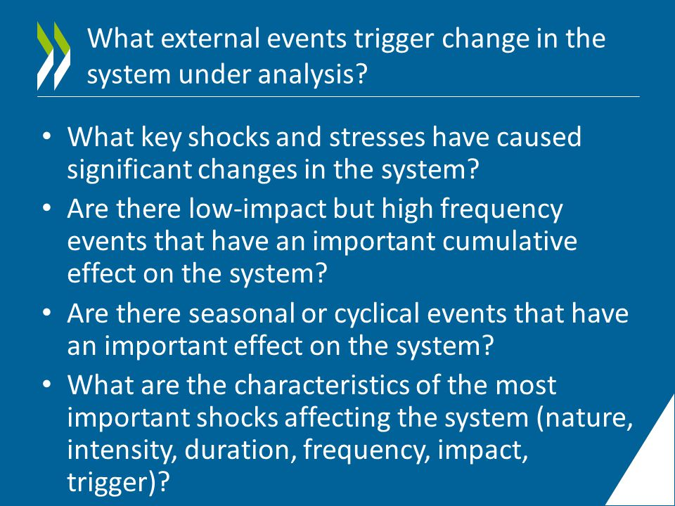 What external events trigger change in the system under analysis.