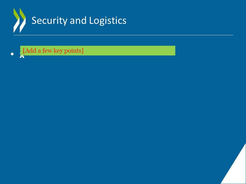 Security and Logistics x [Add a few key points]