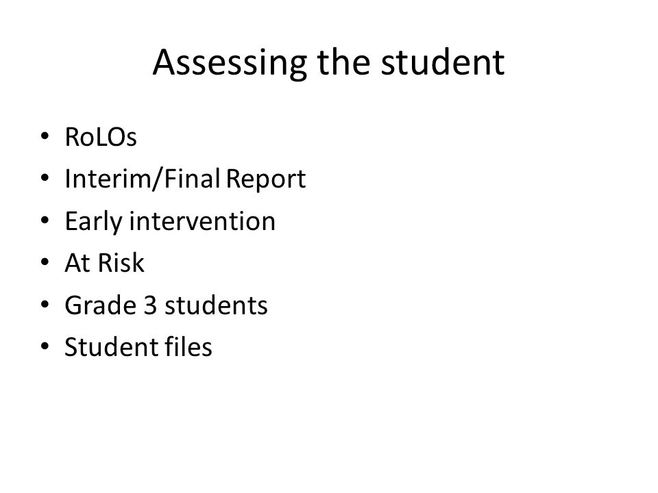 Assessing the student RoLOs Interim/Final Report Early intervention At Risk Grade 3 students Student files