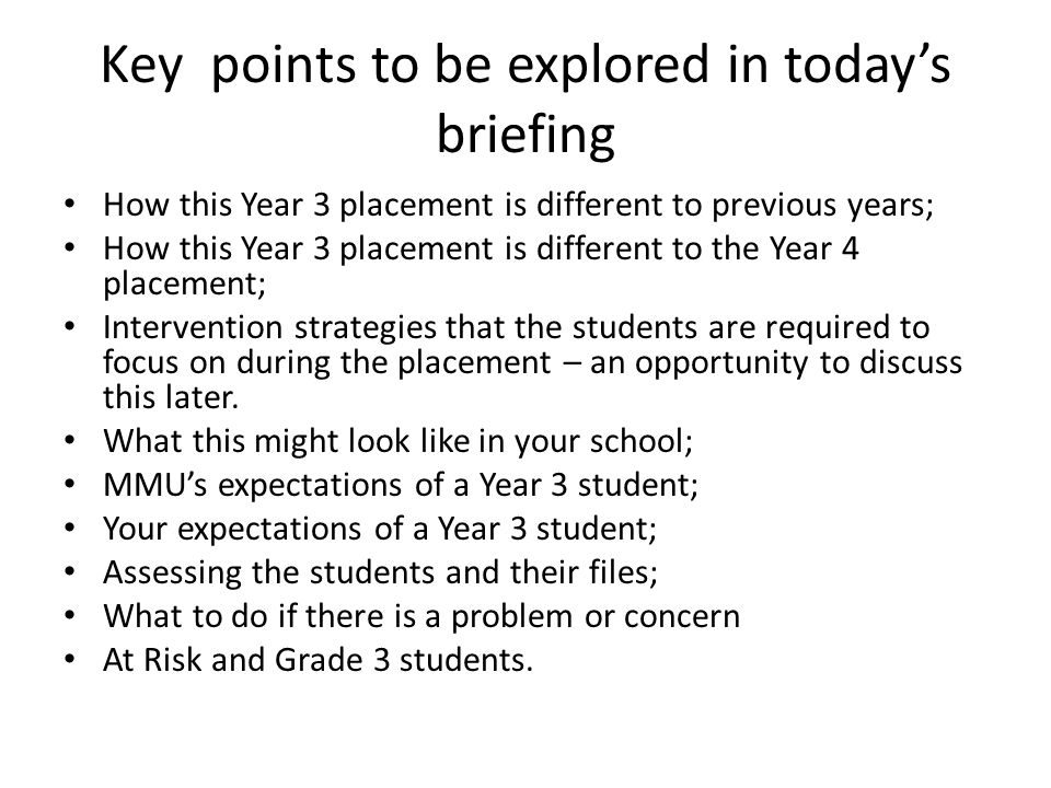 Key points to be explored in today's briefing How this Year 3 placement is different to previous years; How this Year 3 placement is different to the