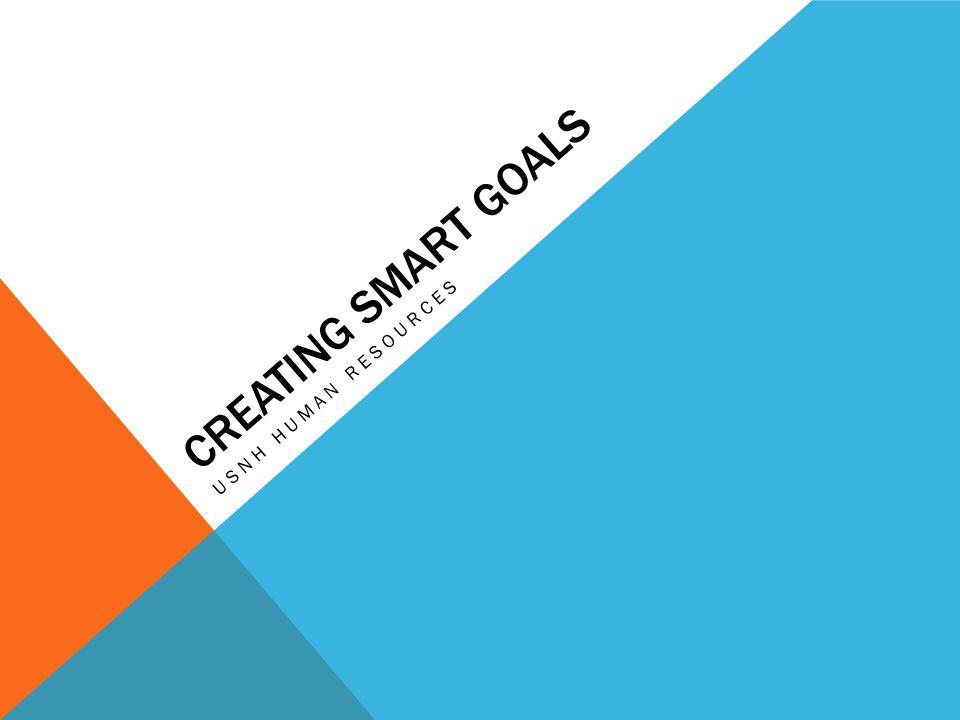 CREATING SMART GOALS USNH HUMAN RESOURCES