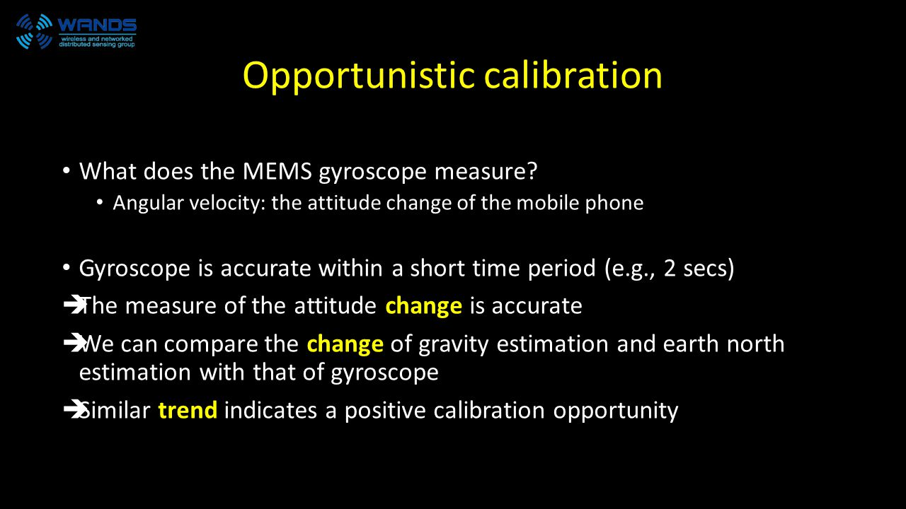 Opportunistic calibration What does the MEMS gyroscope measure.