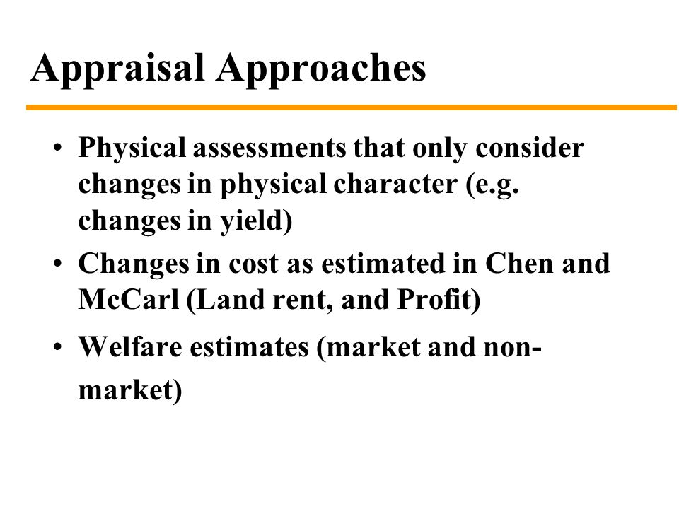 Appraisal Approaches Physical assessments that only consider changes in physical character (e.g.