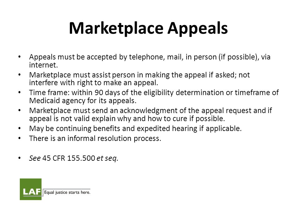 Marketplace Appeals Appeals must be accepted by telephone, mail, in person (if possible), via internet.