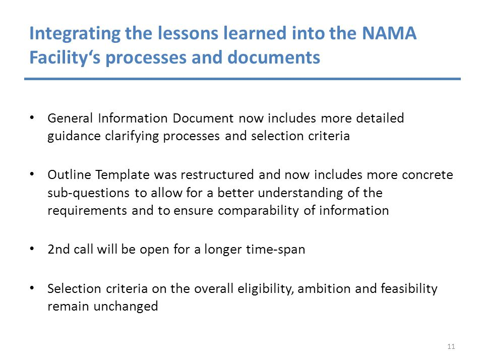 Integrating the lessons learned into the NAMA Facility's processes and documents General Information Document now includes more detailed guidance clar