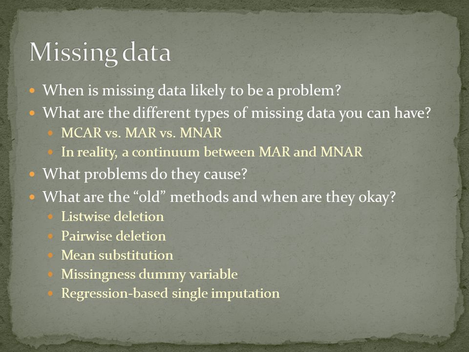 When is missing data likely to be a problem.