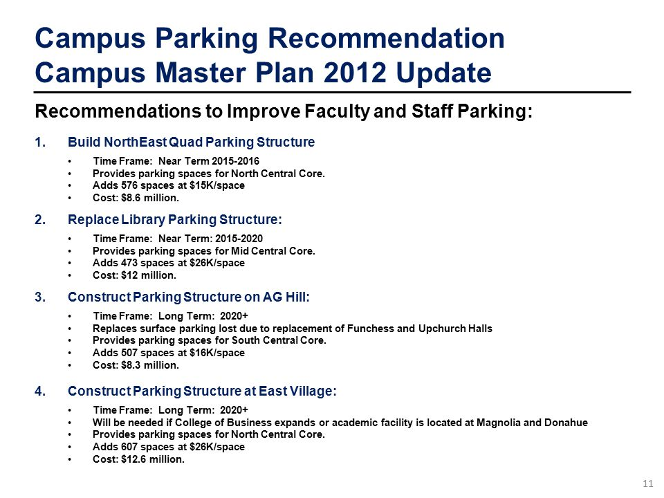 Recommendations to Improve Faculty and Staff Parking: 1.Build NorthEast Quad Parking Structure Time Frame: Near Term 2015-2016 Provides parking spaces