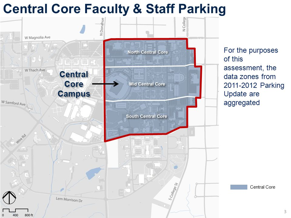 Central Core Campus Central Core Faculty & Staff Parking 3 For the purposes of this assessment, the data zones from 2011-2012 Parking Update are aggregated Central Core