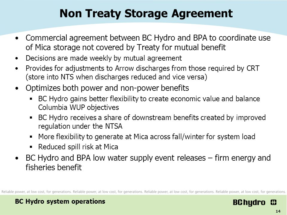 14 Non Treaty Storage Agreement Commercial agreement between BC Hydro and BPA to coordinate use of Mica storage not covered by Treaty for mutual benef