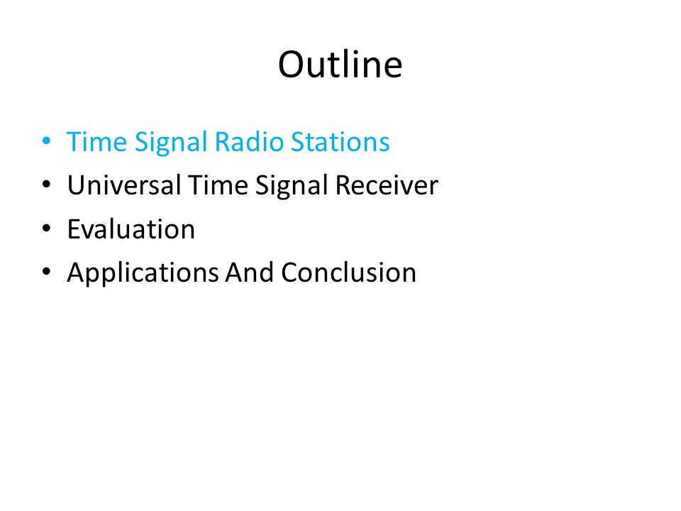 Outline Time Signal Radio Stations Universal Time Signal Receiver Evaluation Applications And Conclusion