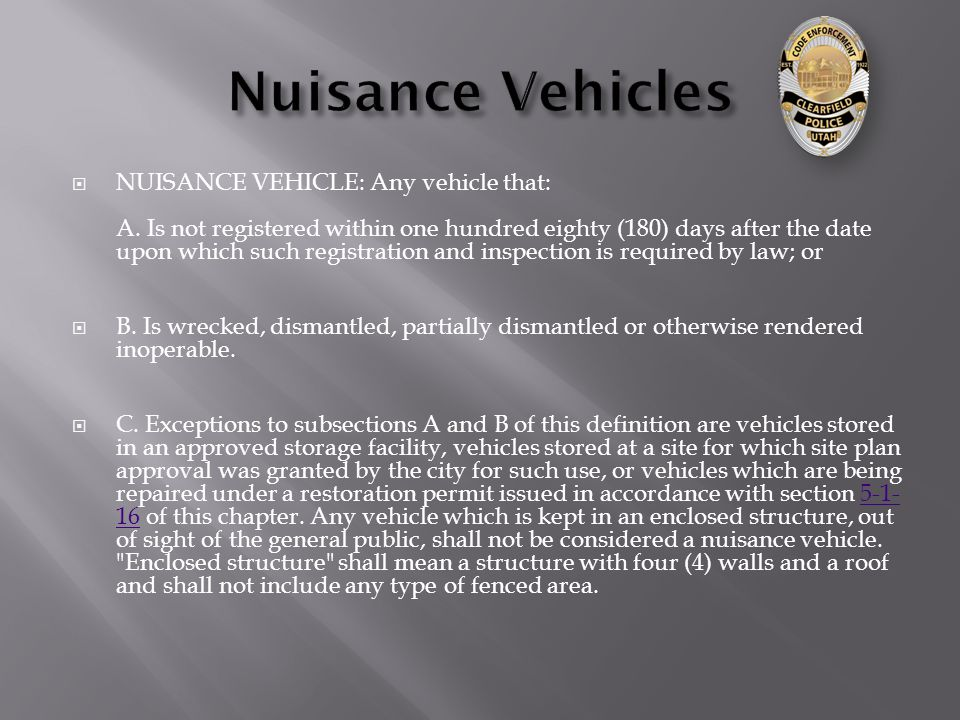  NUISANCE VEHICLE: Any vehicle that: A.