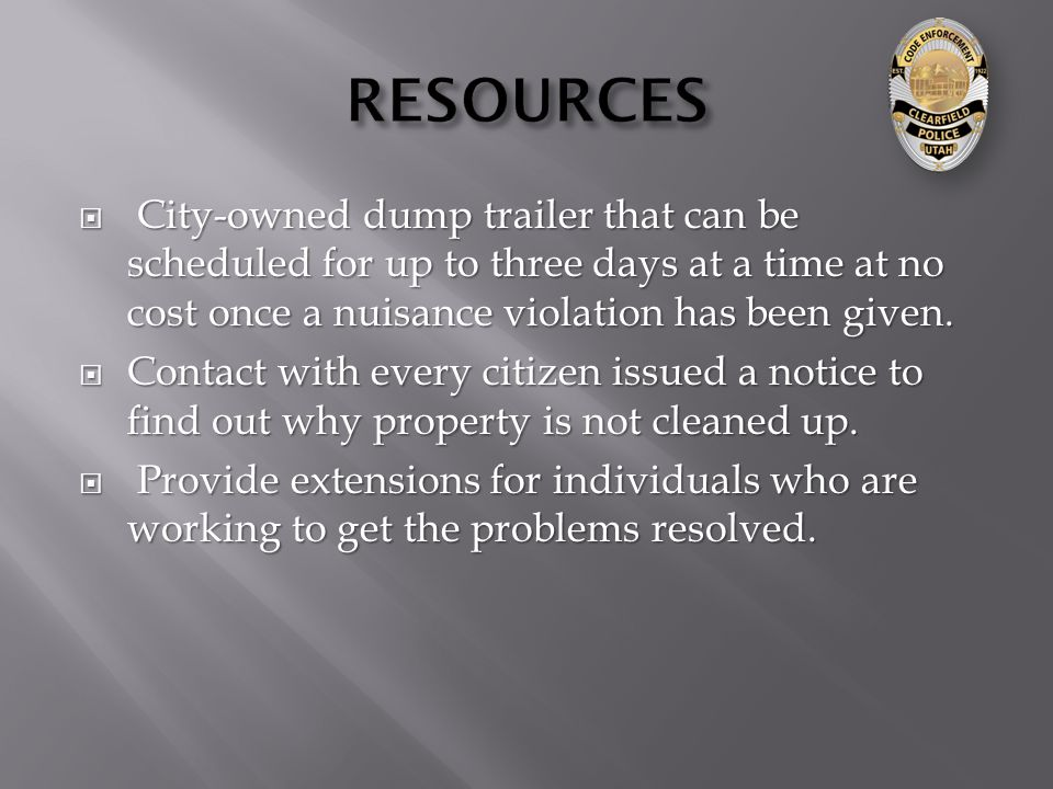  City-owned dump trailer that can be scheduled for up to three days at a time at no cost once a nuisance violation has been given.
