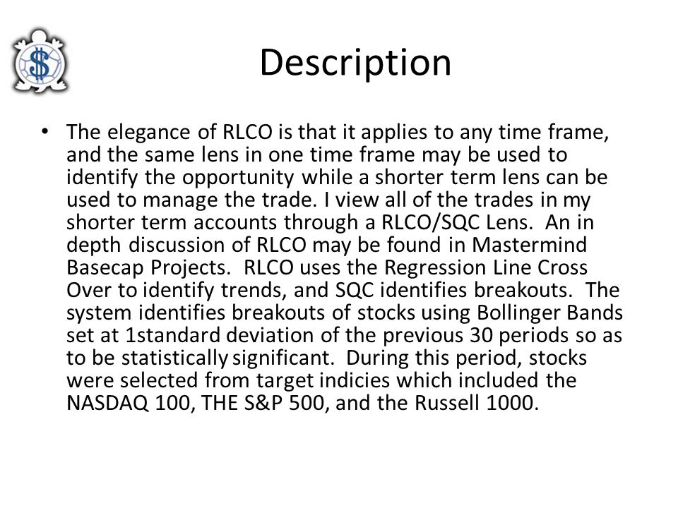 Description The elegance of RLCO is that it applies to any time frame, and the same lens in one time frame may be used to identify the opportunity whi