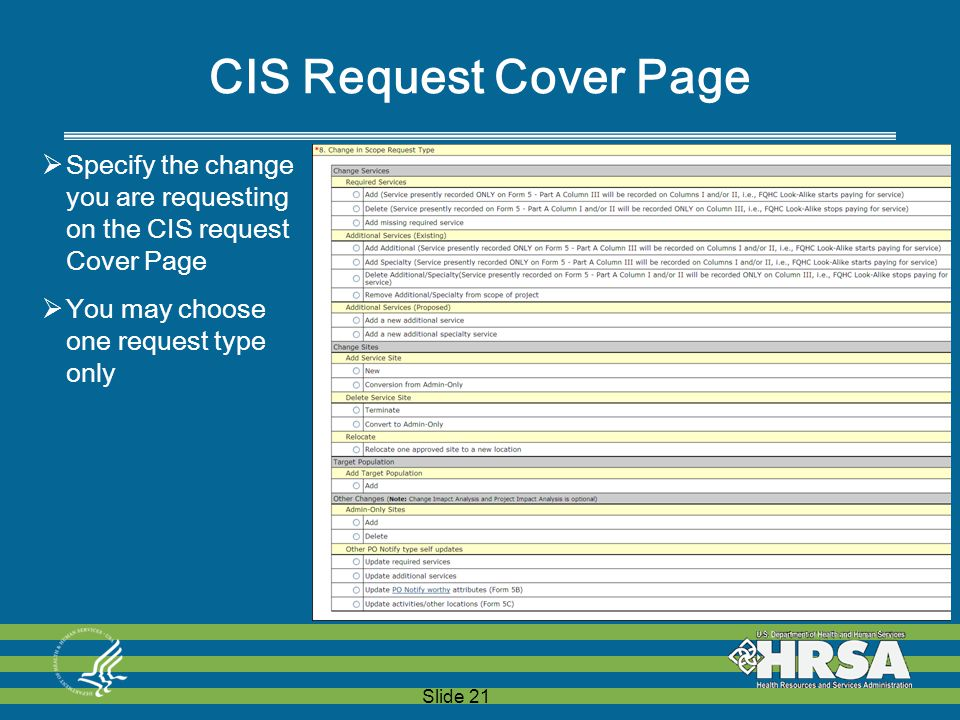 Slide 21 CIS Request Cover Page  Specify the change you are requesting on the CIS request Cover Page  You may choose one request type only