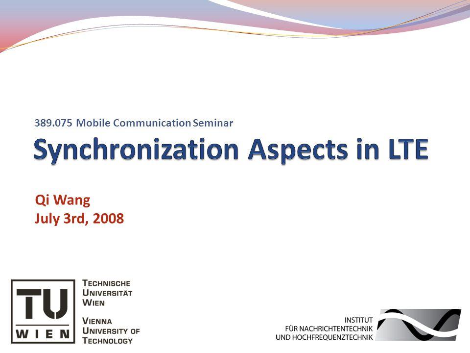Qi Wang July 3rd, 2008 389.075 Mobile Communication Seminar