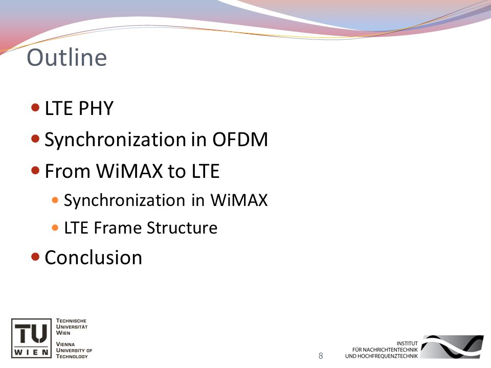 Outline LTE PHY Synchronization in OFDM From WiMAX to LTE Synchronization in WiMAX LTE Frame Structure Conclusion 8