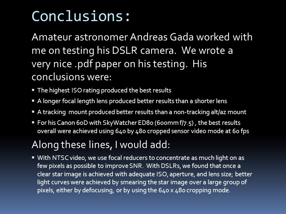 Conclusions: Amateur astronomer Andreas Gada worked with me on testing his DSLR camera.