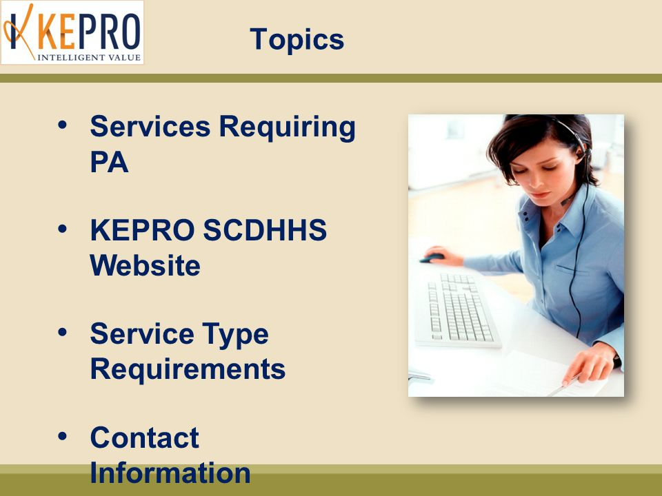 Topics Services Requiring PA KEPRO SCDHHS Website Service Type Requirements Contact Information