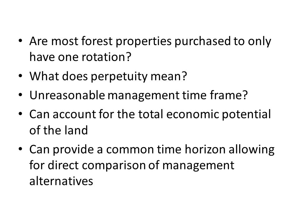 Are most forest properties purchased to only have one rotation.