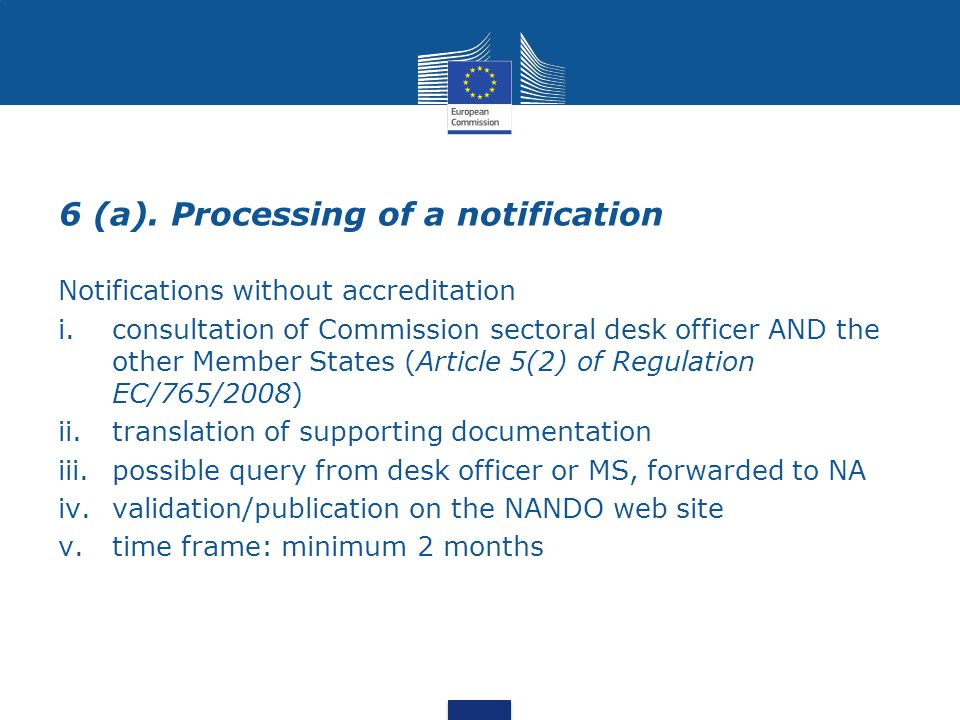 6 (a). Processing of a notification Notifications without accreditation i.consultation of Commission sectoral desk officer AND the other Member States
