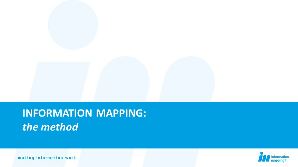 INFORMATION MAPPING: the method