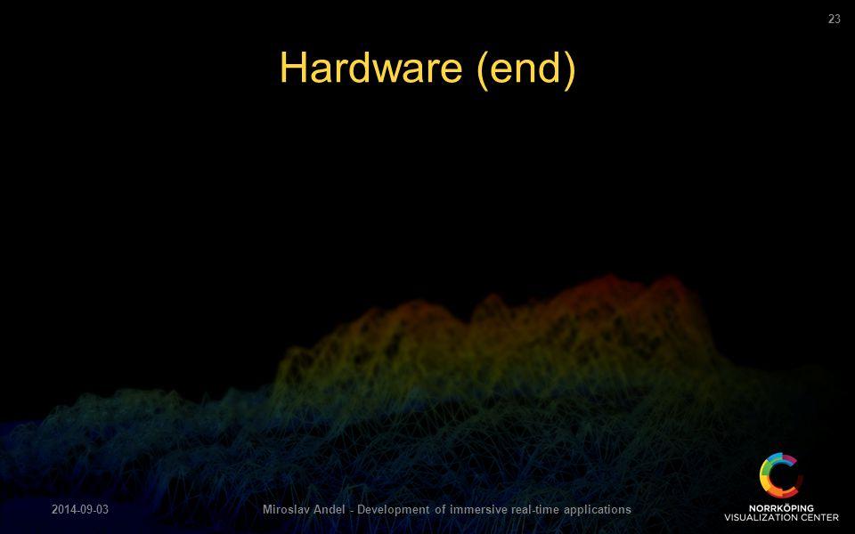 Hardware (end) 2014-09-03Miroslav Andel - Development of immersive real-time applications 23