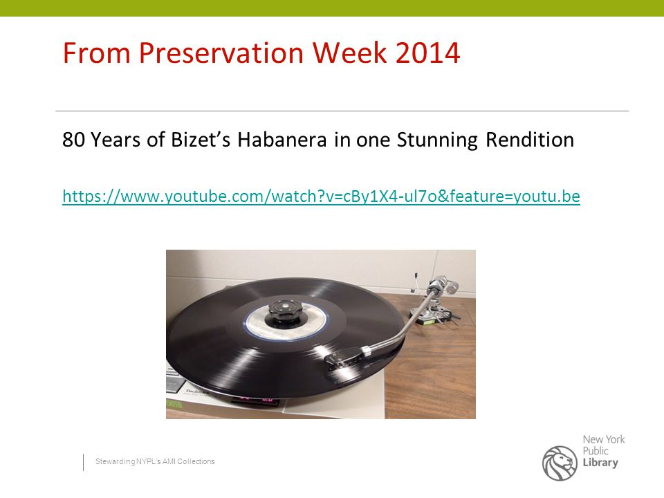 Stewarding NYPL's AMI Collections From Preservation Week 2014 80 Years of Bizet's Habanera in one Stunning Rendition https://www.youtube.com/watch?v=cBy1X4-ul7o&feature=youtu.be