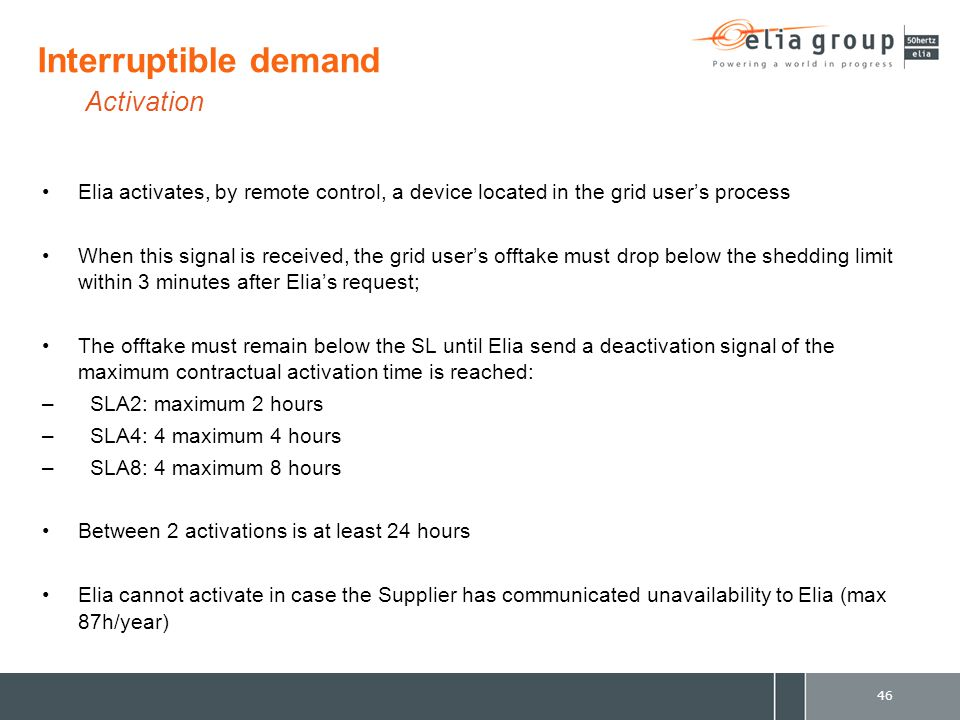 Elia activates, by remote control, a device located in the grid user's process When this signal is received, the grid user's offtake must drop below t